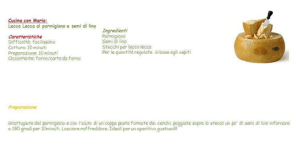 Cucina con Maria: Lecca Lecca al parmigiano e semi di lino. Caratteristiche. Difficoltà: facilissimo.