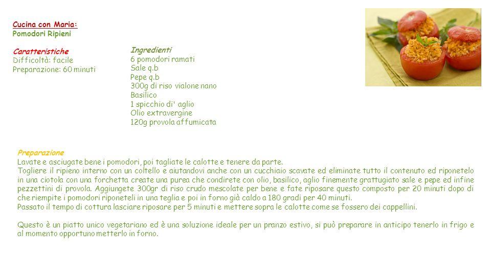 Cucina con Maria: Pomodori Ripieni. Caratteristiche. Difficoltà: facile. Preparazione: 60 minuti.