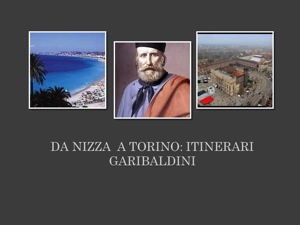 Da Nizza a Torino: Itinerari garibaldini