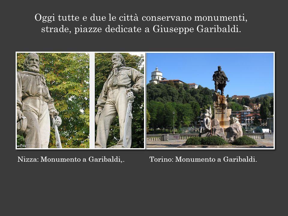 Oggi tutte e due le città conservano monumenti, strade, piazze dedicate a Giuseppe Garibaldi.