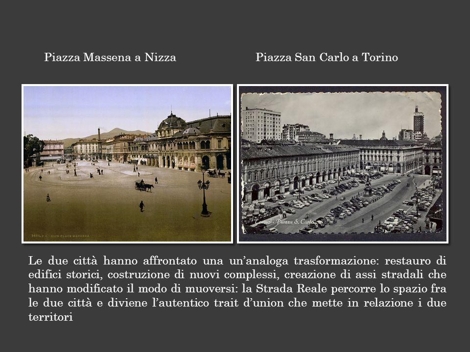 Piazza Massena a Nizza Piazza San Carlo a Torino.