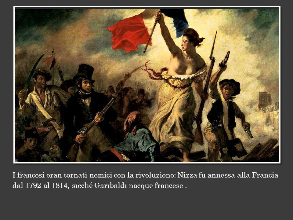 I francesi eran tornati nemici con la rivoluzione: Nizza fu annessa alla Francia