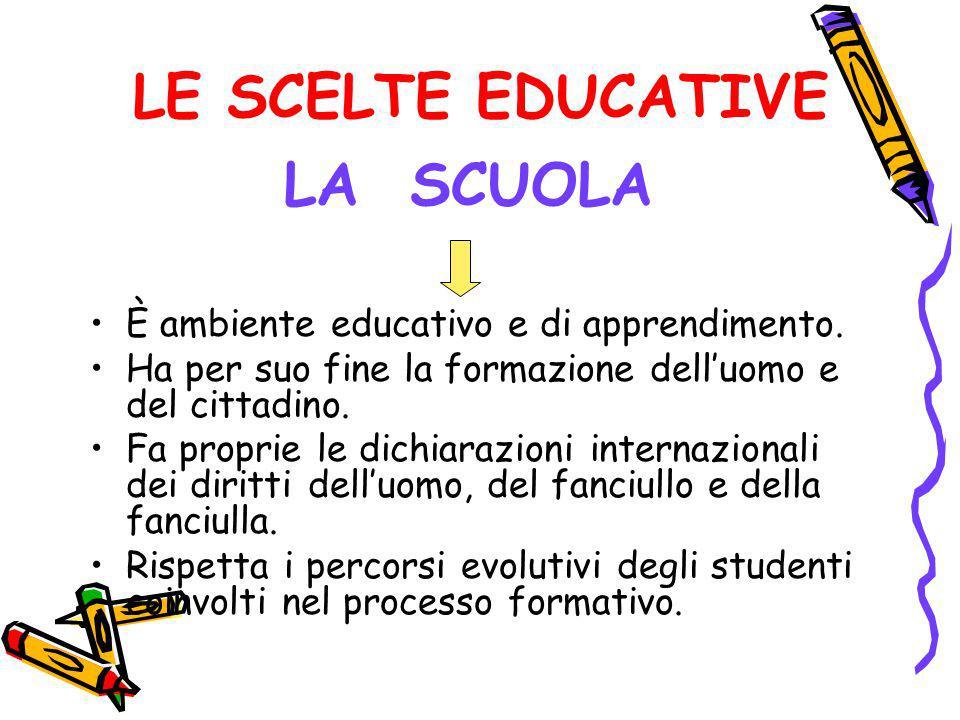 LE SCELTE EDUCATIVE LA SCUOLA