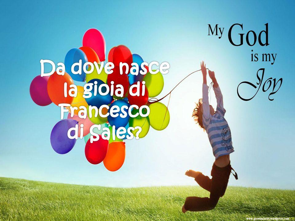 Da dove nasce la gioia di Francesco di Sales