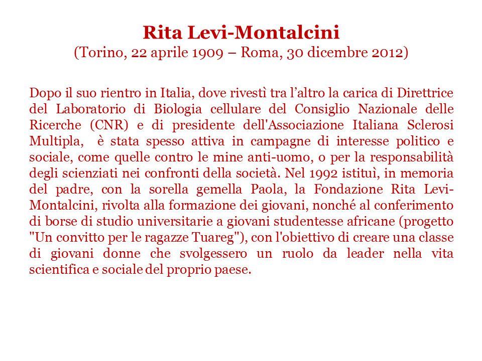 Rita Levi-Montalcini (Torino, 22 aprile 1909 – Roma, 30 dicembre 2012)