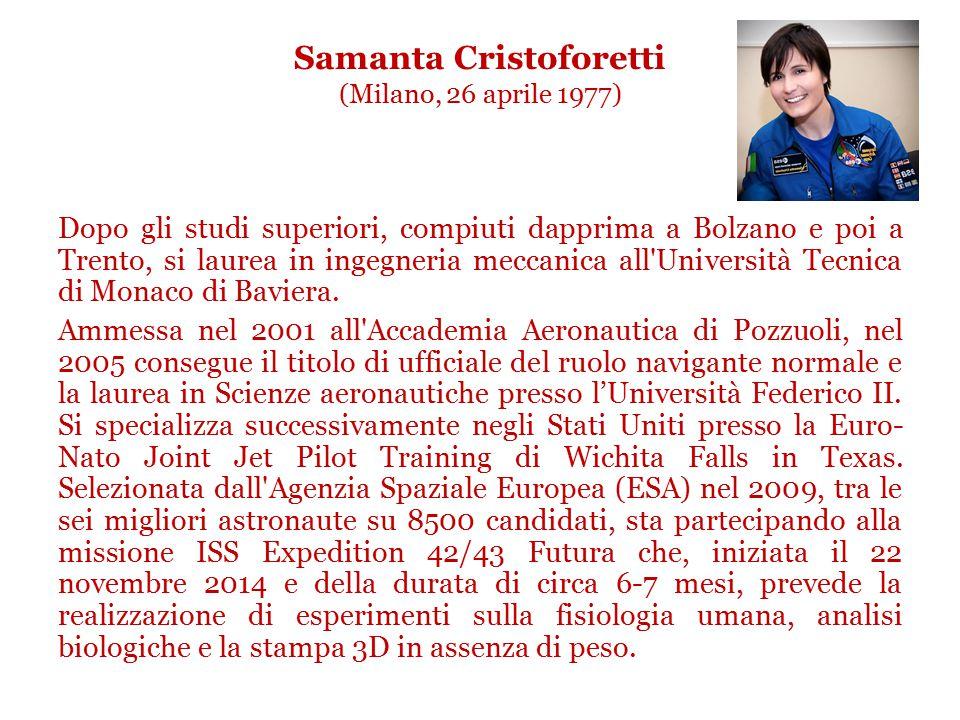 Samanta Cristoforetti (Milano, 26 aprile 1977)