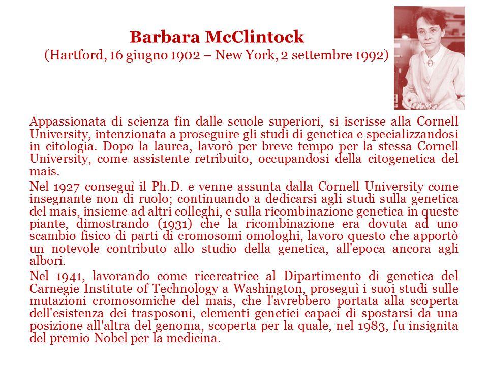 Barbara McClintock (Hartford, 16 giugno 1902 – New York, 2 settembre 1992)