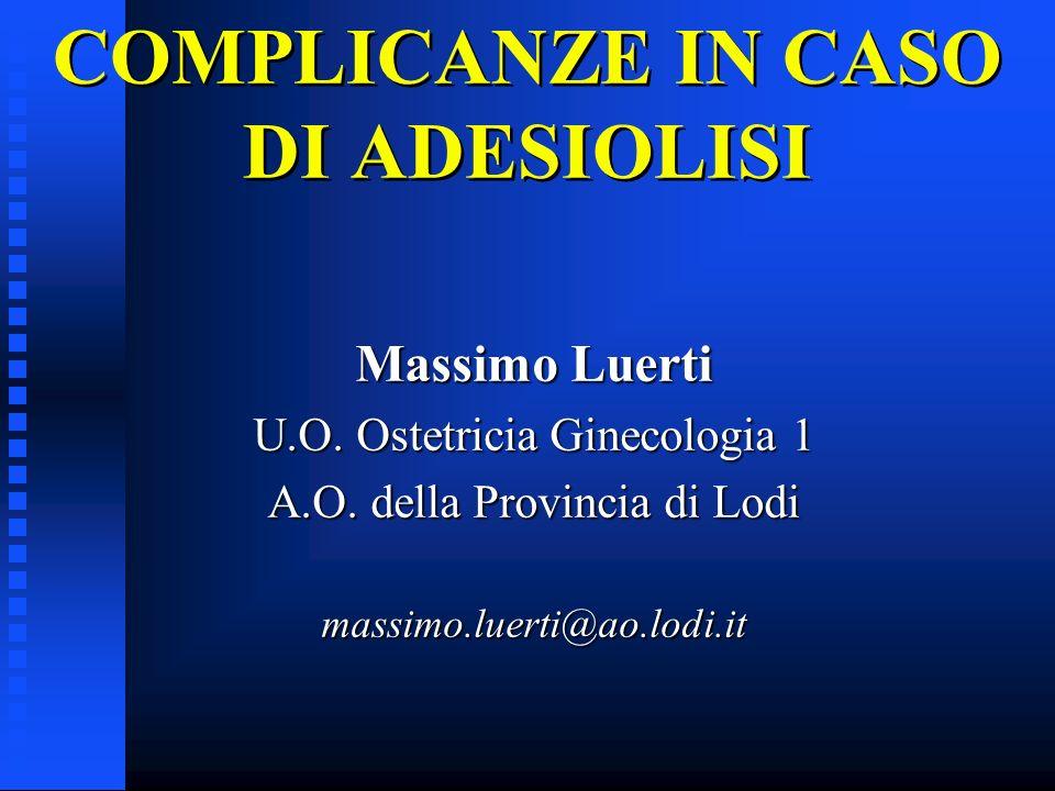 COMPLICANZE IN CASO DI ADESIOLISI
