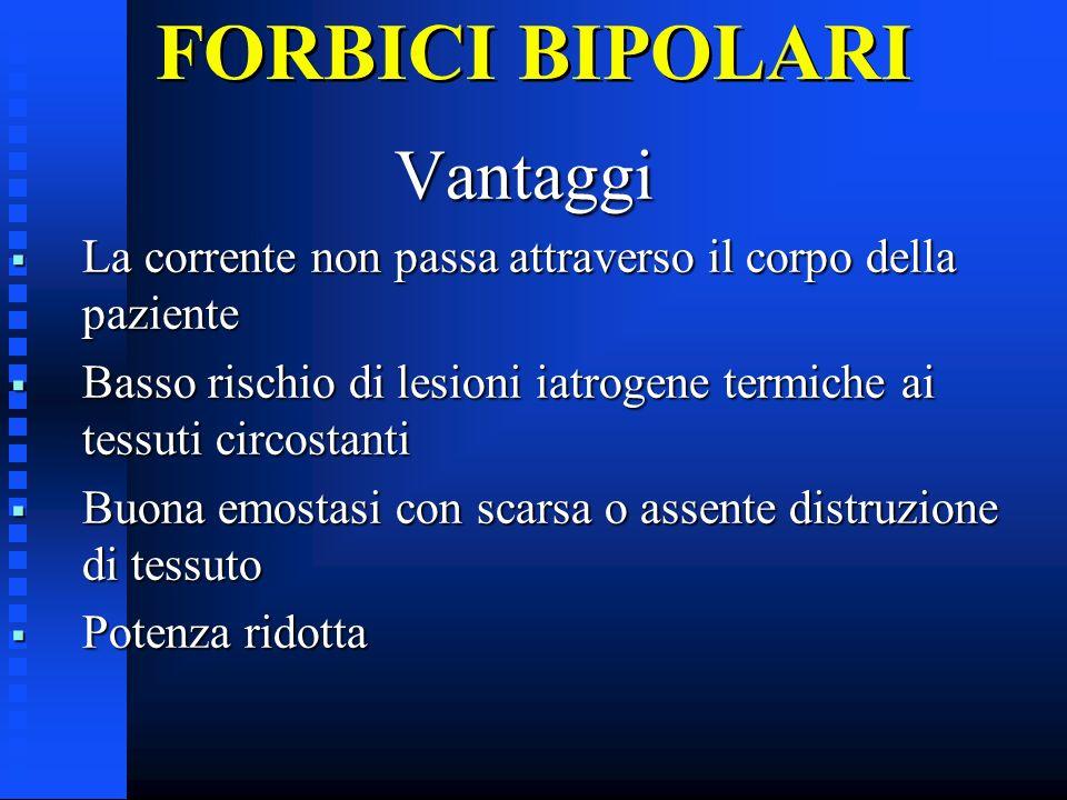 FORBICI BIPOLARI Vantaggi