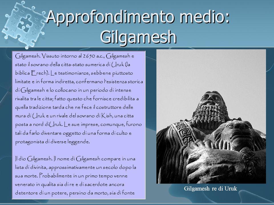 Approfondimento medio: Gilgamesh