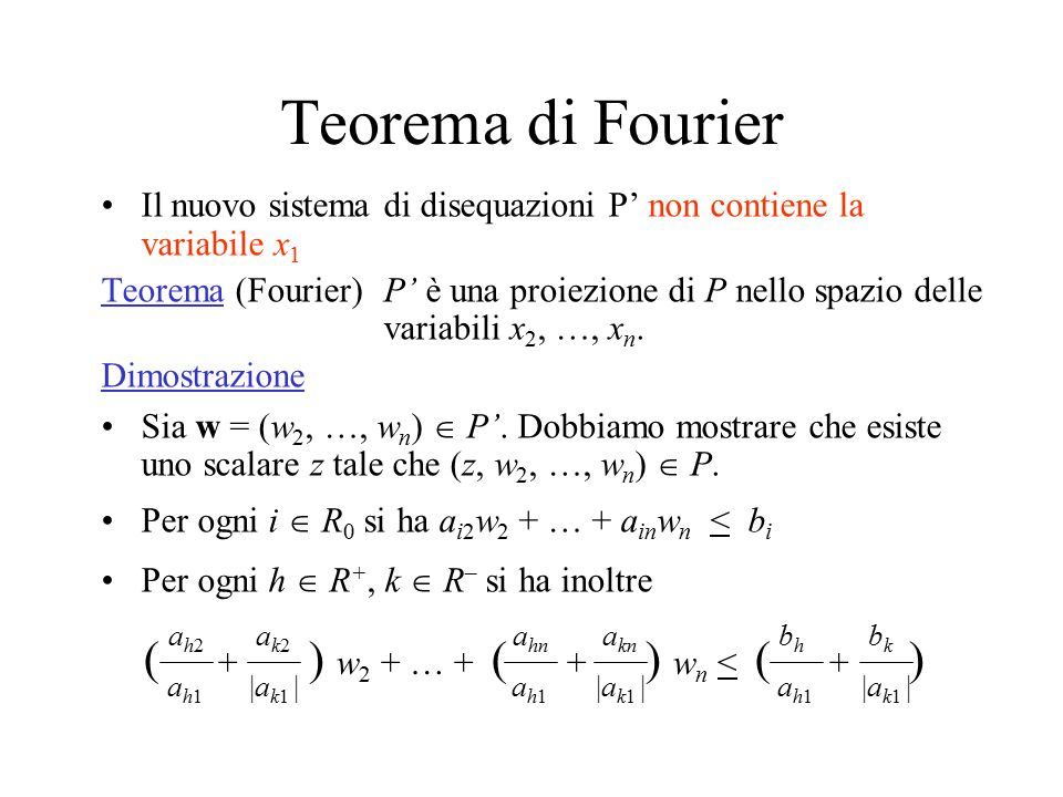 Teorema di Fourier ( + ) w2 + … + ( + ) wn < ( + )