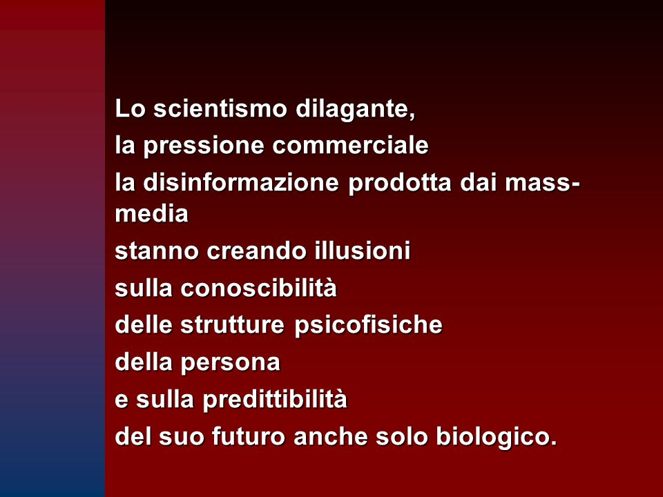 Lo scientismo dilagante,
