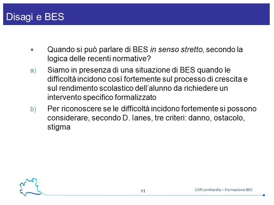 Disagi e BES Quando si può parlare di BES in senso stretto, secondo la logica delle recenti normative