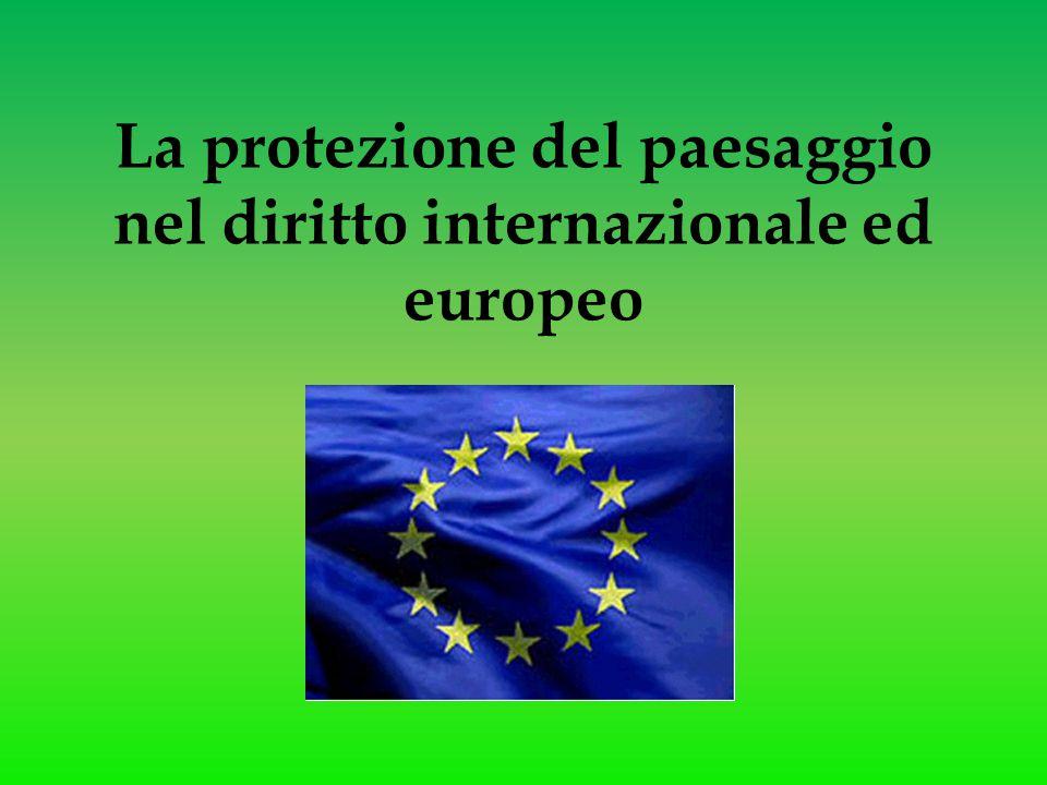 La protezione del paesaggio nel diritto internazionale ed europeo