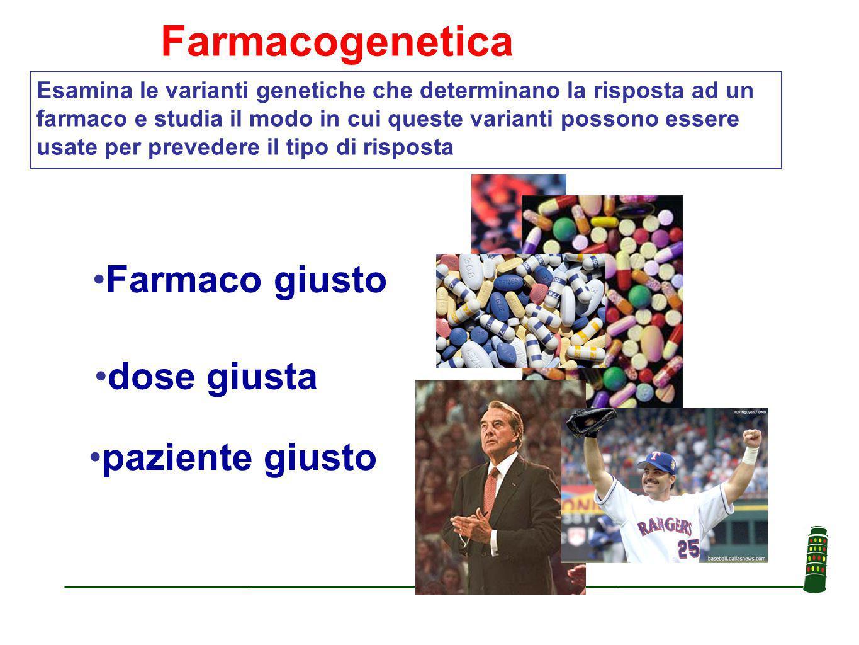 Farmacogenetica Farmaco giusto dose giusta paziente giusto