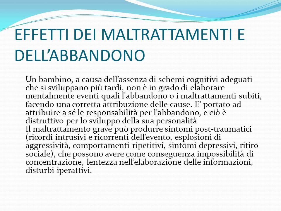 EFFETTI DEI MALTRATTAMENTI E DELL'ABBANDONO