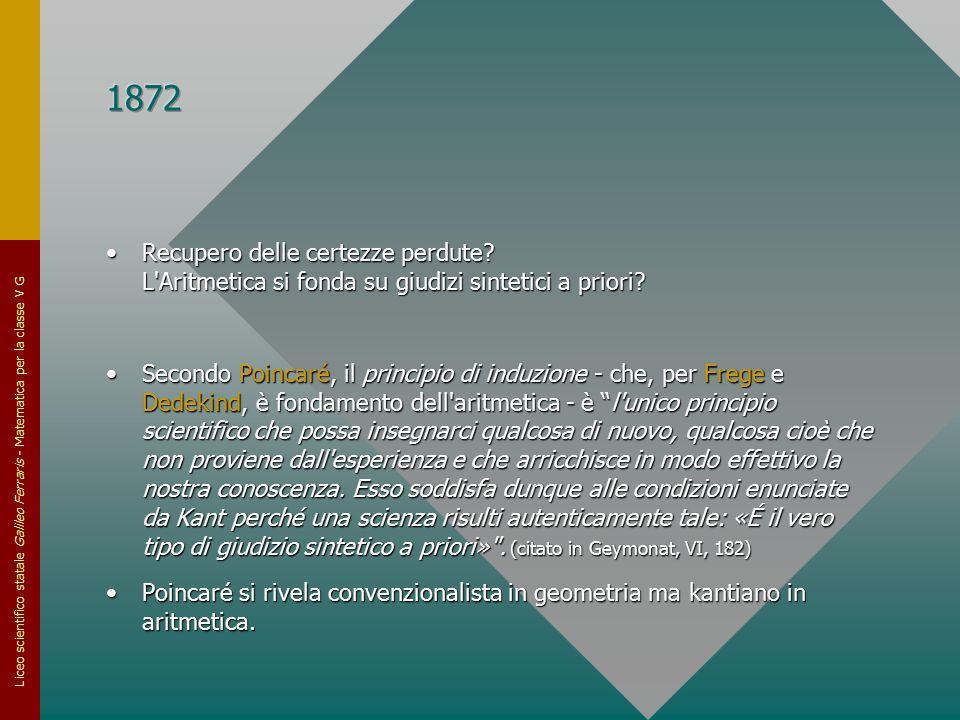 1872 Recupero delle certezze perdute L Aritmetica si fonda su giudizi sintetici a priori