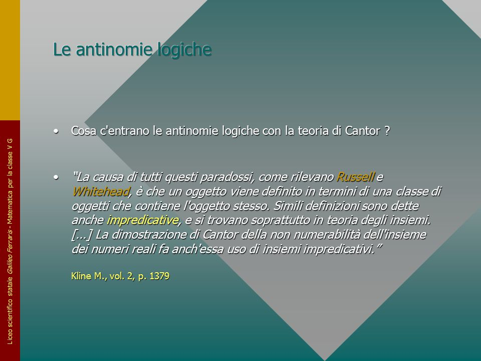 Le antinomie logiche Cosa c entrano le antinomie logiche con la teoria di Cantor