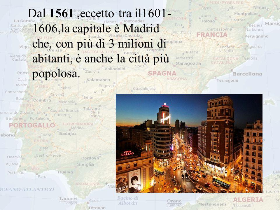 Dal 1561 ,eccetto tra il1601-1606,la capitale è Madrid che, con più di 3 milioni di abitanti, è anche la città più popolosa.