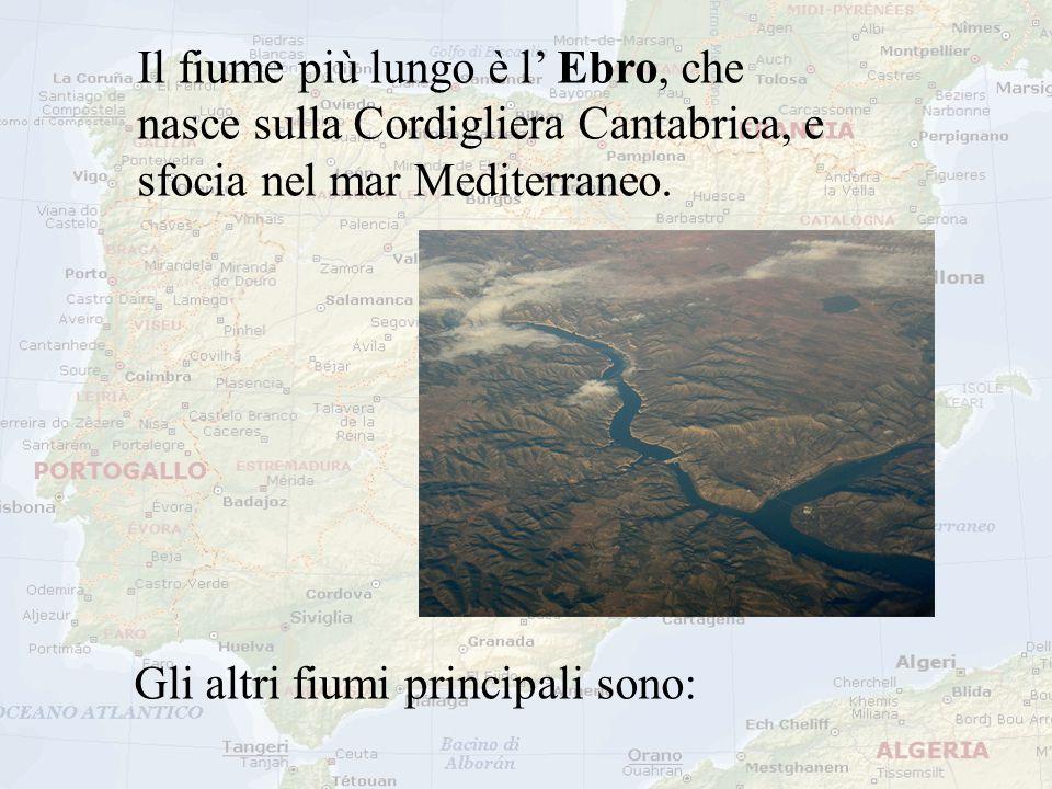 Il fiume più lungo è l' Ebro, che nasce sulla Cordigliera Cantabrica, e sfocia nel mar Mediterraneo.