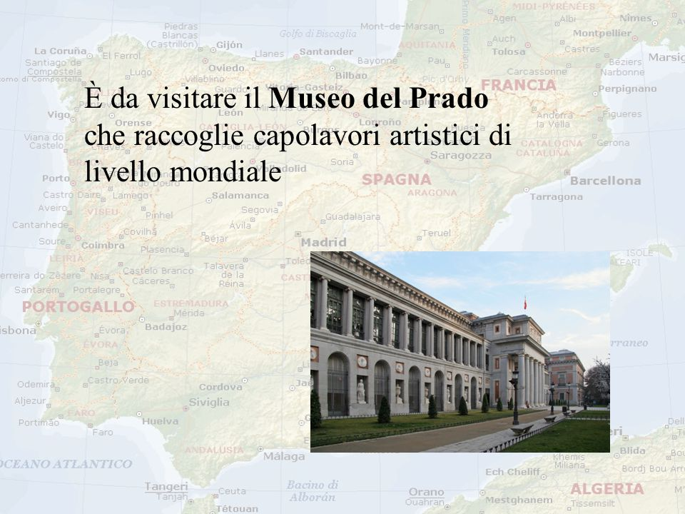 È da visitare il Museo del Prado che raccoglie capolavori artistici di livello mondiale