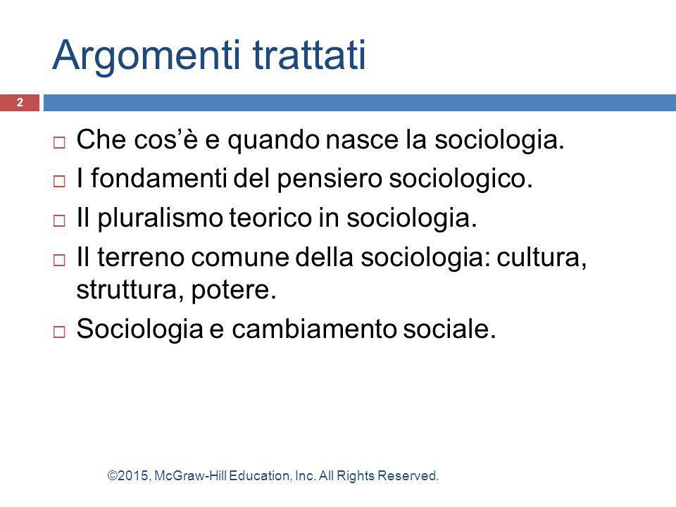 Argomenti trattati Che cos'è e quando nasce la sociologia.