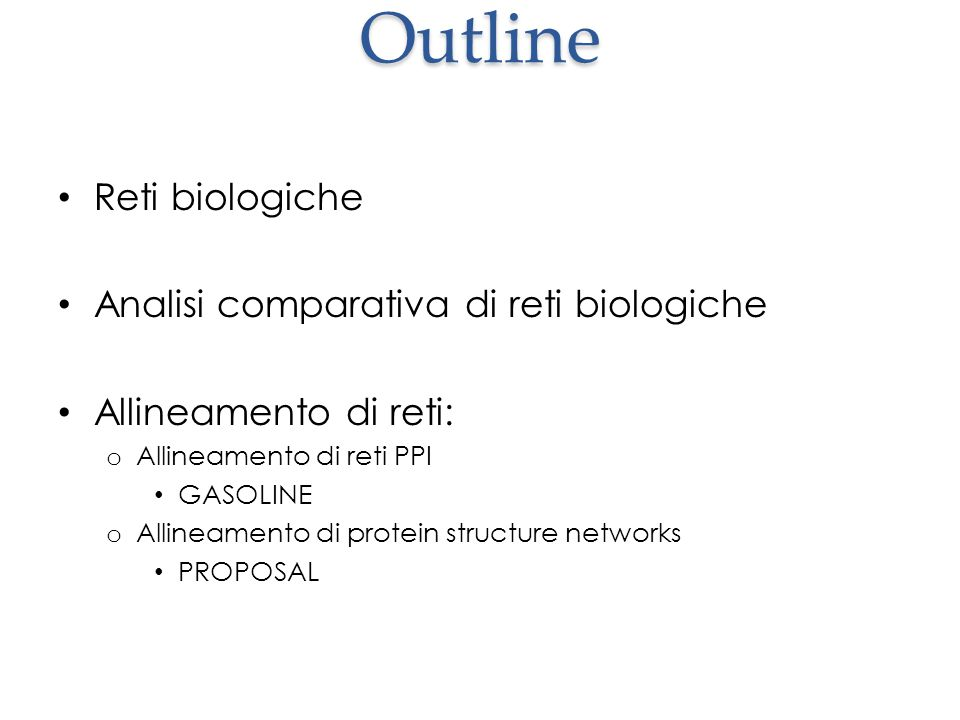Outline Reti biologiche Analisi comparativa di reti biologiche