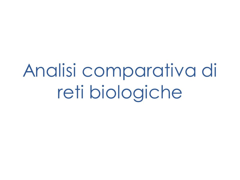 Analisi comparativa di reti biologiche