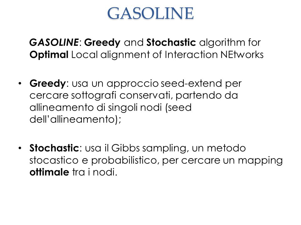 GASOLINE GASOLINE: Greedy and Stochastic algorithm for Optimal Local alignment of Interaction NEtworks.