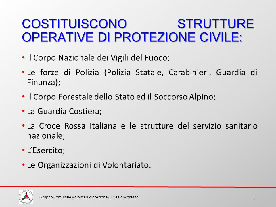 COSTITUISCONO STRUTTURE OPERATIVE DI PROTEZIONE CIVILE: