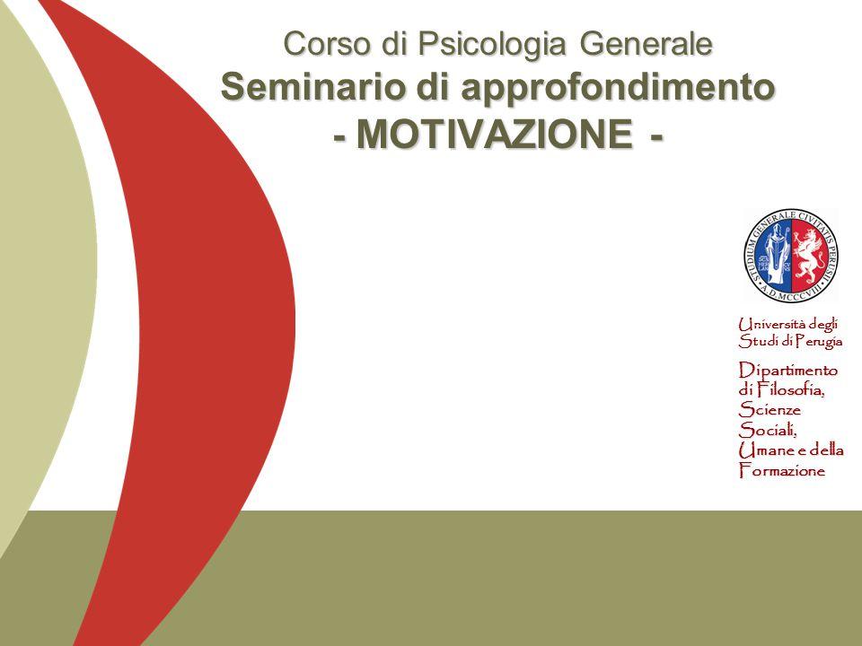 Corso di Psicologia Generale Seminario di approfondimento - MOTIVAZIONE -