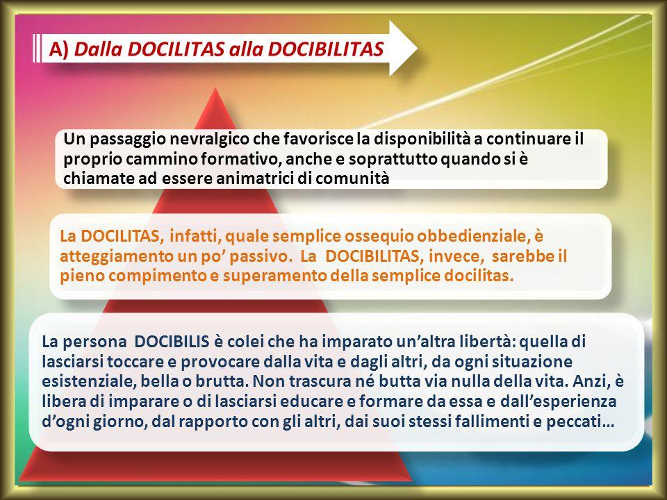 A) Dalla DOCILITAS alla DOCIBILITAS
