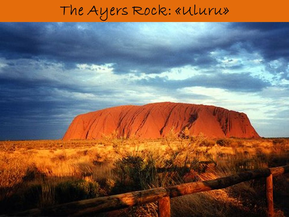 The Ayers Rock: «Uluru»