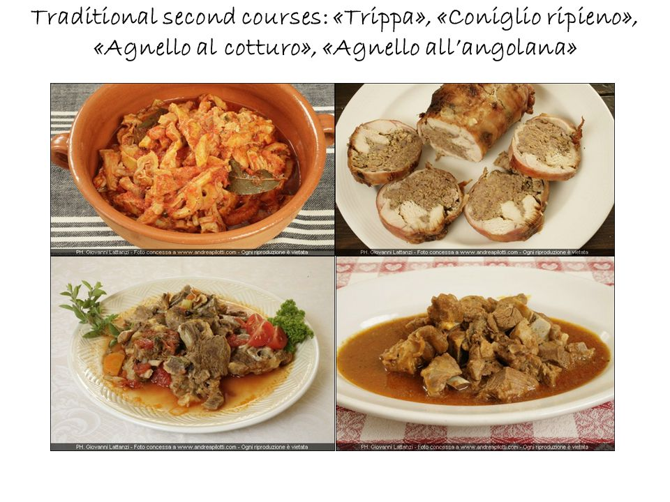 Traditional second courses: «Trippa», «Coniglio ripieno», «Agnello al cotturo», «Agnello all'angolana»