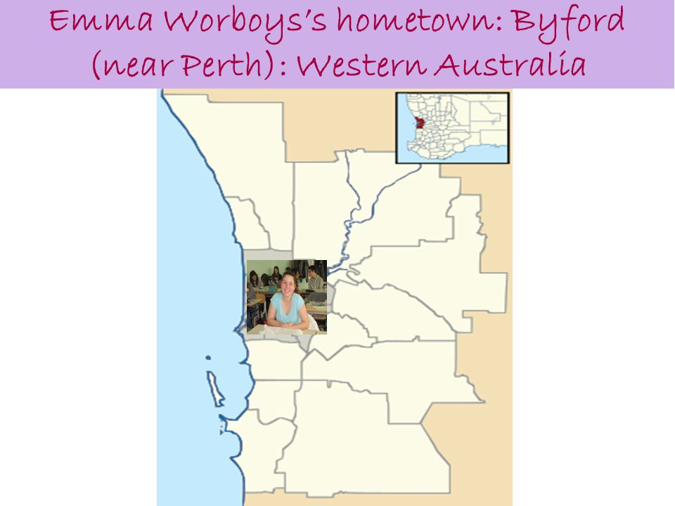 Emma Worboys's hometown: Byford (near Perth): Western Australia