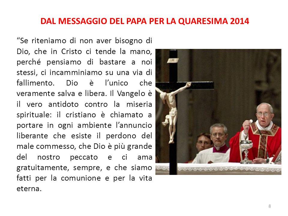 DAL MESSAGGIO DEL PAPA PER LA QUARESIMA 2014