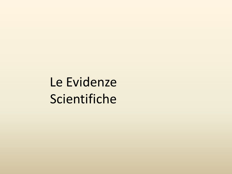 Le Evidenze Scientifiche