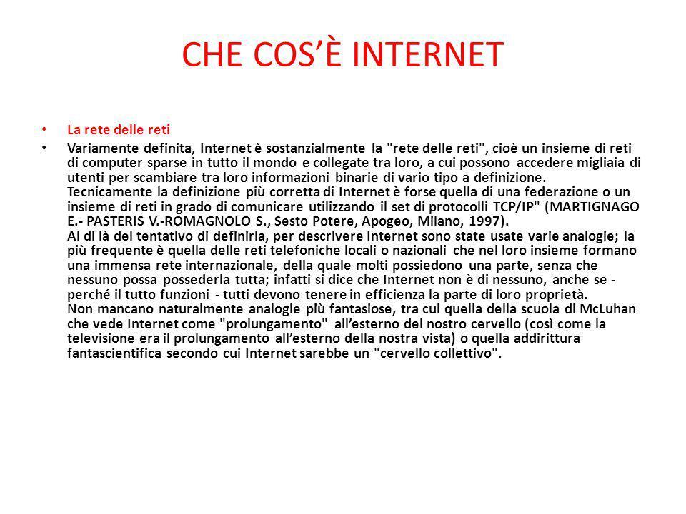 CHE COS'È INTERNET La rete delle reti