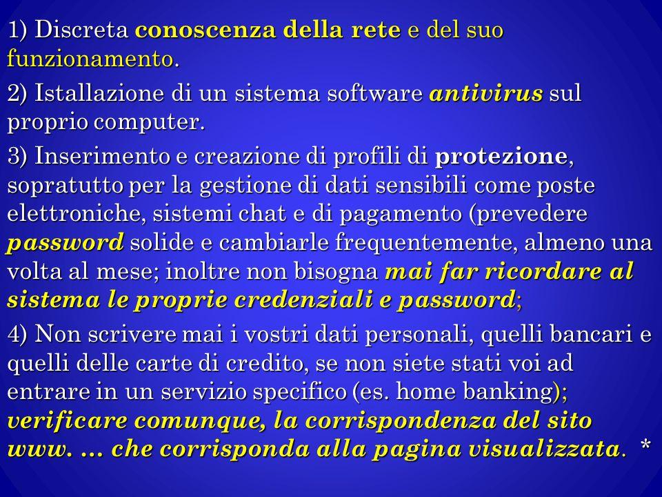 1) Discreta conoscenza della rete e del suo funzionamento.