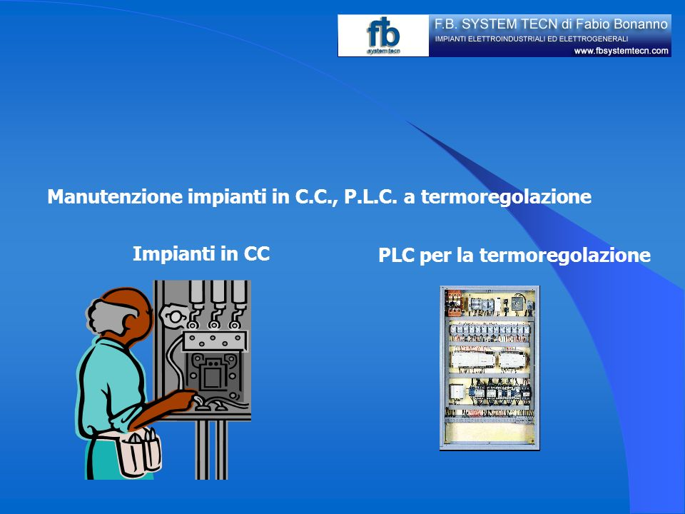 Manutenzione impianti in C.C., P.L.C. a termoregolazione
