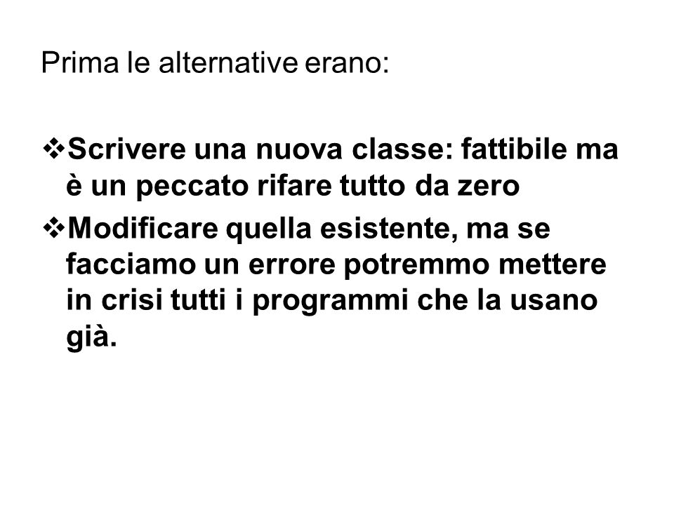 Prima le alternative erano: