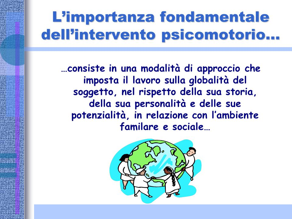 L'importanza fondamentale dell'intervento psicomotorio…
