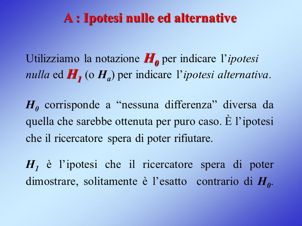 A : Ipotesi nulle ed alternative