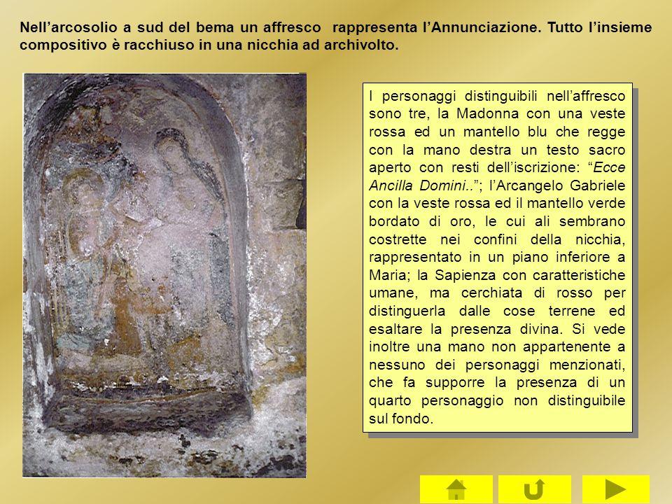 Nell'arcosolio a sud del bema un affresco rappresenta l'Annunciazione