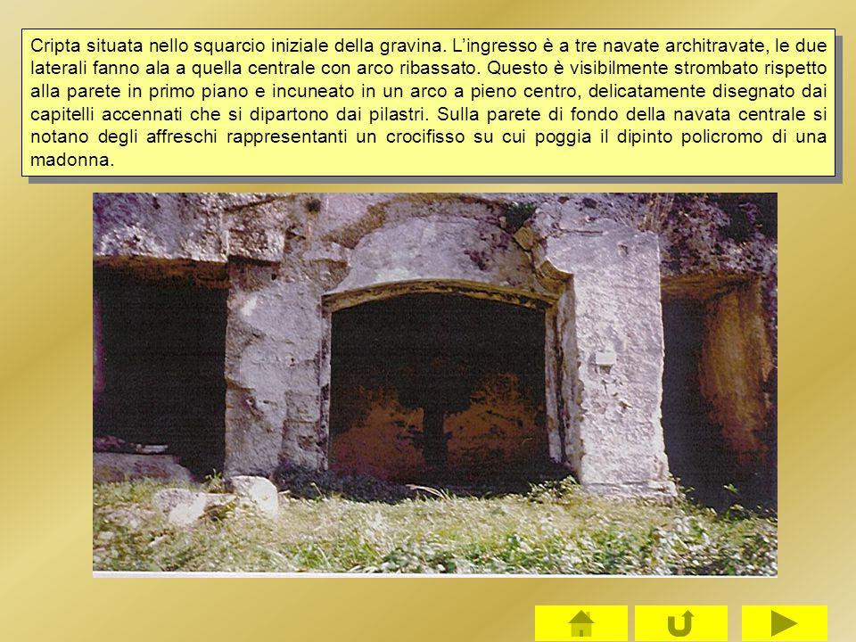 Cripta situata nello squarcio iniziale della gravina