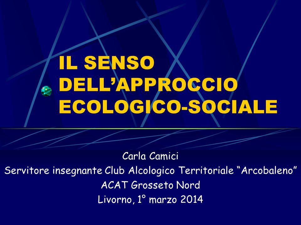 IL SENSO DELL'APPROCCIO ECOLOGICO-SOCIALE