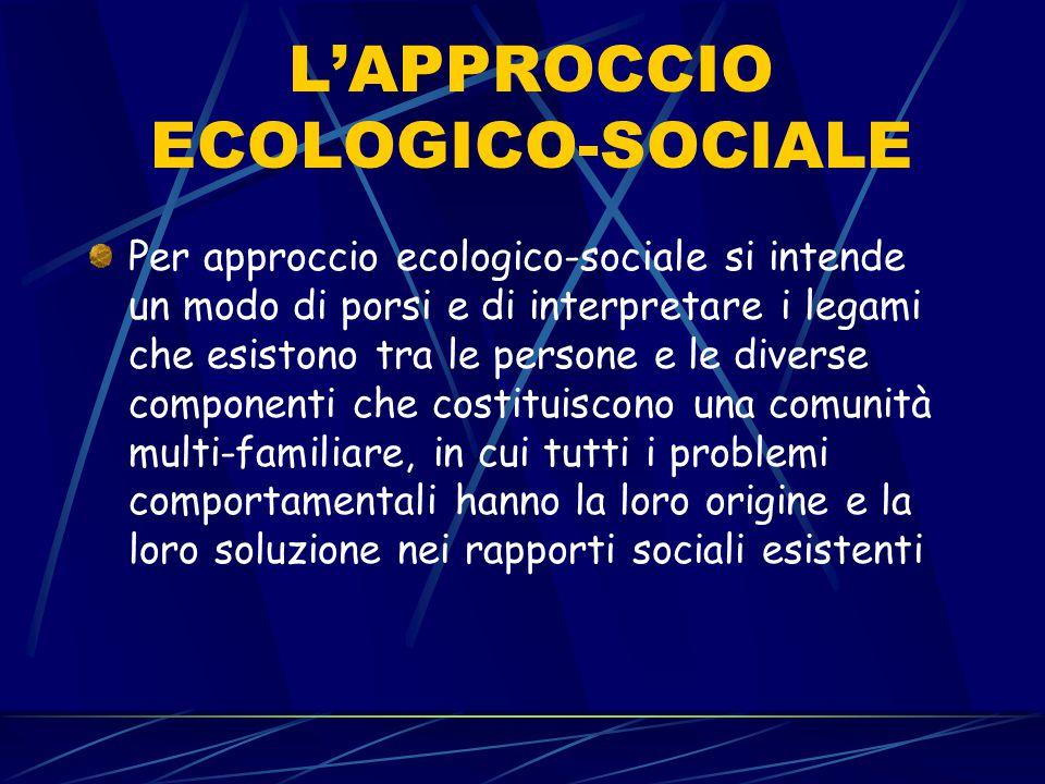 L'APPROCCIO ECOLOGICO-SOCIALE