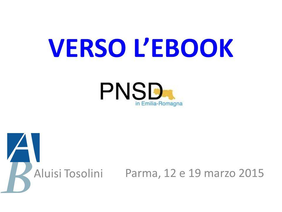VERSO L'EBOOK Aluisi Tosolini Parma, 12 e 19 marzo 2015