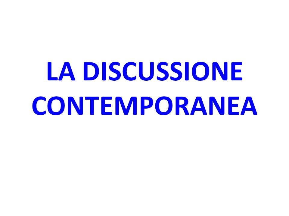LA DISCUSSIONE CONTEMPORANEA