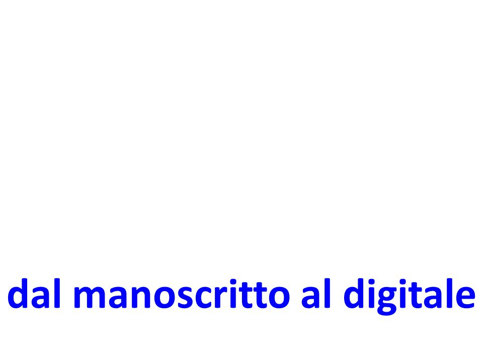 dal manoscritto al digitale